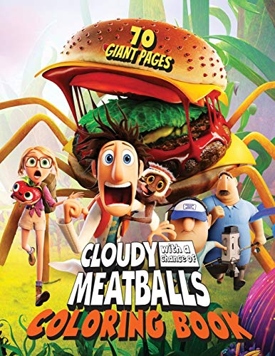 Cloudy With A Chance Of MeatBalls Coloring Book: GREAT Gift for Any Kids and Fans with 70 GIANT PAGES and EXLUSIVE ILLUSTRATIONS!