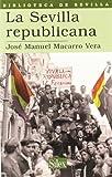 La Sevilla republicana (Biblioteca de Sevilla)