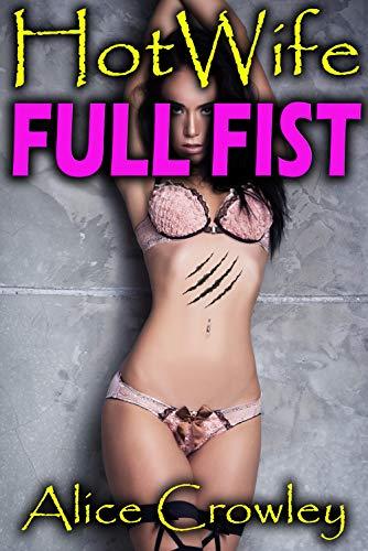 Hot Wife DEEP FIST: Married wife encounters cuckold gaping hot stud alpha (LA Sexoterica)