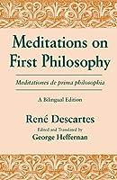 Meditations on First Philosophy/ Meditations De Prima Philosophia (Bilingual Edition)