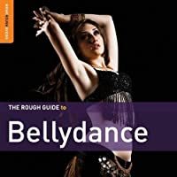 Rough Guide To Bellydance: Second Edition (CD+DVD) by Various Artists (2011-03-15)