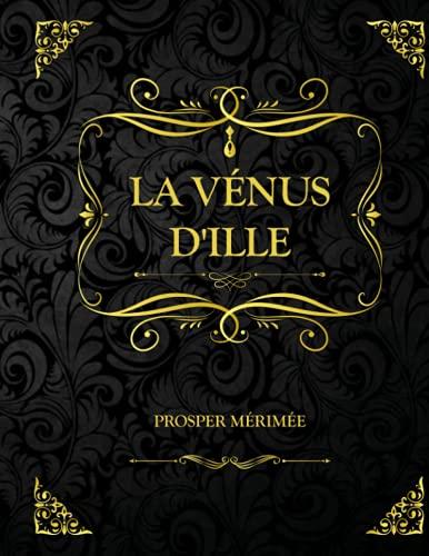 La Vénus d'Ille: Edition Collector - Prosper Mérimée