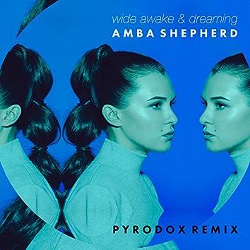 Wide Awake & Dreaming (Pyrodox Remix)