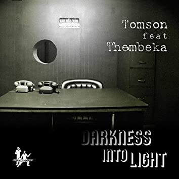 Darkness Into Light (feat. Thembeka)