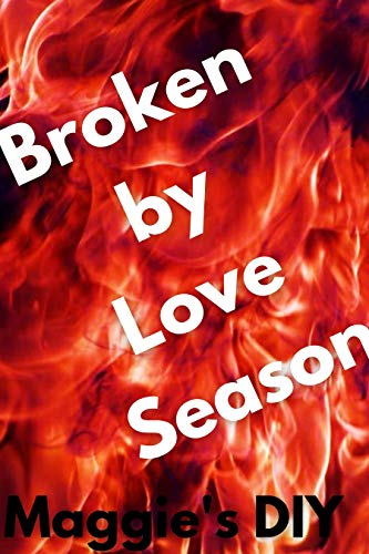 Broken by Love Season: Prequel/ Prologue: Sneak Peek into the Series (English Edition)