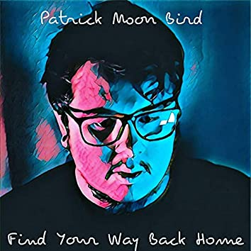 Find Your Way Back Home (feat. Reservoir Recording)