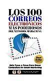 Los 100 Correos Electrónicos Más Poderosos Del Network Marketing: Guía Paso a Paso Para Crear...
