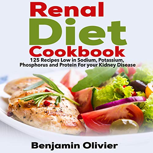 Renal Diet Cookbook: 125 Recipes Low in Sodium, Potassium, Phosphorus and Protein for Your Kidney Disease Titelbild