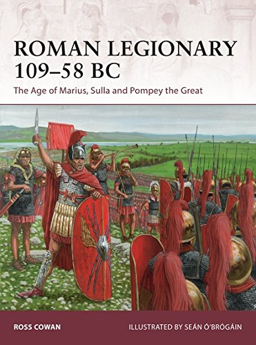 Roman Legionary 109–58 BC: The Age of Marius, Sulla and Pompey the Great (Warrior, Band 182)