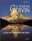 Le Tour du Cervin - La Plus Belle Randonnée des Alpes
