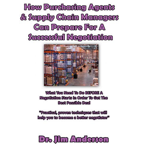 How Purchasing Agents and Supply Chain Managers Can Prepare for a Successful Negotiation audiobook cover art