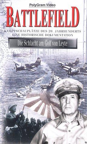 Battlefield - Die Schlacht am Golf von Leyte (Kampfschauplätze des 20. Jahrhunderts - Eine historische Dokumentation) [VHS]