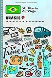 Brasil Mi Diario de Viaje: Libro de Registro de Viajes Guiado Infantil - Cuaderno de Recuerdos de Actividades en Vacaciones para Escribir, Dibujar, Afirmaciones de Gratitud para Niños y Niñas