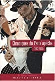 Chroniques du Paris apache (1902-1905) Mémoire de casque d'or ; La médaille de mort de Eugène Corsy (6 novembre 2008) Broché