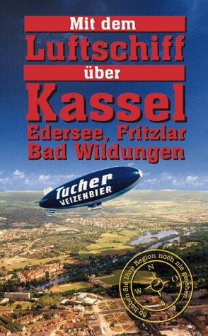 Mit dem Luftschiff über Kassel, Edersee, Fritzlar, Bad Wildungen [VHS]