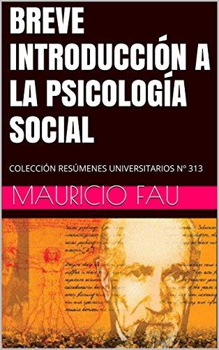 BREVE INTRODUCCIÓN A LA PSICOLOGÍA SOCIAL: COLECCIÓN RESÚMENES UNIVERSITARIOS Nº 313 (TEMAS DE PSICOLOGÍA) (Spanish Edition)
