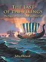 The Last of the Vikings (Sagas of Gustav Adolf and Karl)