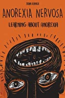 Anorexia Nervosa: Learning about Anorexia