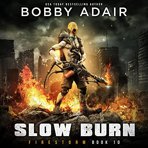 Firestorm: A New Slow Burn Apocalyptic Adventure: Slow Burn, Book 10