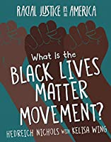 What Is the Black Lives Matter Movement? (Racial Justice in America)