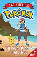 The Official Pokemon Early Reader: The Guardian's Challenge: Book 2