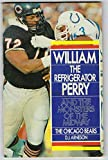 William 'The Refrigerator' Perry and The Monsters of the Midway, The Chicago Bears