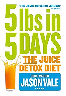 5LBs in 5 Days: The Juice Detox Diet by Harpercollins