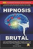 Hipnosis Brutal: Lo Que Las Universidades De Psicología Ocultan Para No Crear El Caos En La Vía Pública. Aprende Cómo Dejar KO a Cualquiera Fácil, Incluso Si Nunca Lo Has Probado O Dudas Si Funcionará