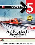 5 Steps to a 5: AP Physics 1 Algebra-Based 2021