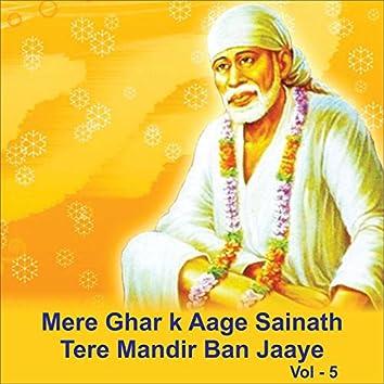Mere Ghar K Aage Sainath Tere Mandir Ban Jaaye, Vol. 5