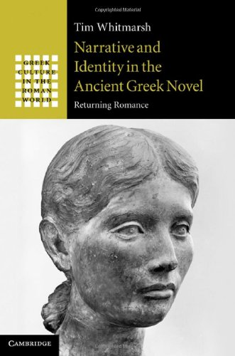 Narrative and Identity in the Ancient Greek Novel: Returning Romance (Greek Culture in the Roman World) (English Edition)