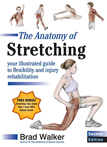 The Anatomy of Stretching, Second Edition: Your Illustrated Guide to Flexibility and Injury Rehabili