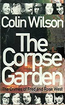 Paperback The Corpse Garden: The Crimes of Fred and Rose West Book