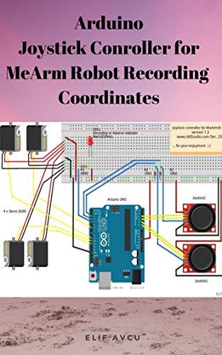 Arduino Joystick Conroller for MeArm Robot Recording  Coordinates (English Edition)