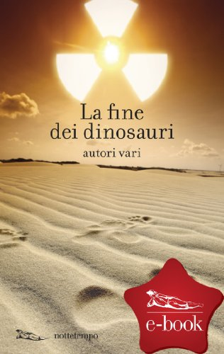 La fine dei dinosauri (Figure) (Italian Edition)