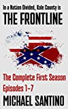 The Frontline: The Complete First Season : Episodes 1-7 of the small town crime serial about an emerging domestic terrorism threat (The Kole County Series)