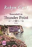 Rosenduft in Thunder Point
