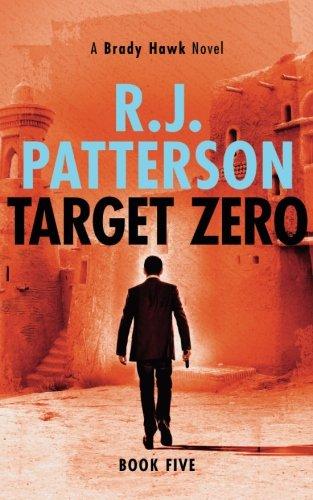 Download Target Zero (A Brady Hawk Novel) (Volume 5) 1938848926