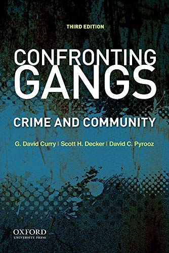 Compare Textbook Prices for Confronting Gangs: Crime and Community 3 Edition ISBN 9780190055950 by Curry, G. David,Decker, Scott H.,Pyrooz, David C.