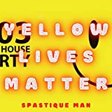 Yellow Lives Matter