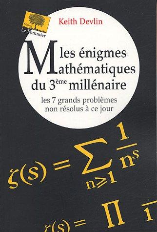 Les énigmes Mathématiques du 3e millénaire, Les 7 grands problèmes non résolus à ce jour
