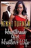 Heartbreak of a Hustler's Wife: A Novel (Huster's Wife Book 3)