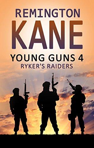 Young Guns 4: Ryker's Raiders by [Remington Kane]