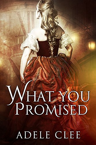 What You Promised (Anything for Love, Book 4) by [Adele Clee]