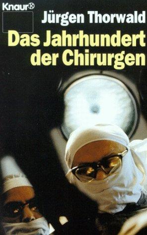 Das Jahrhundert der Chirurgen (Knaur Taschenbücher. Sachbücher)