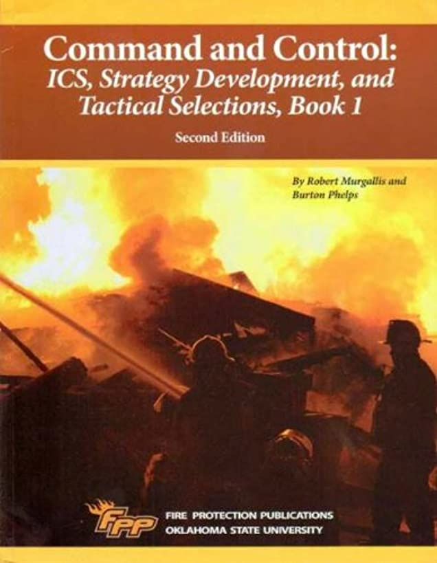 Command and Control: ICS, Strategy Development and Tactical Selections, Book 1, 2/e