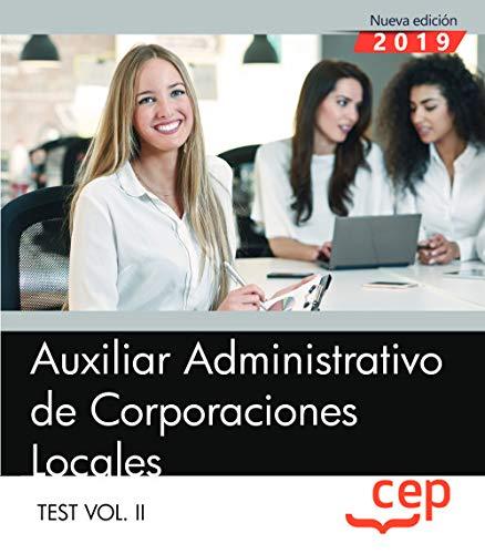 Auxiliar Administrativo de Corporaciones Locales. Test Vol. II: 2
