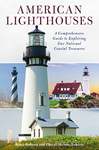 American Lighthouses: A Comprehensive Guide To Exploring Our National Coastal Treasures (English Edition)