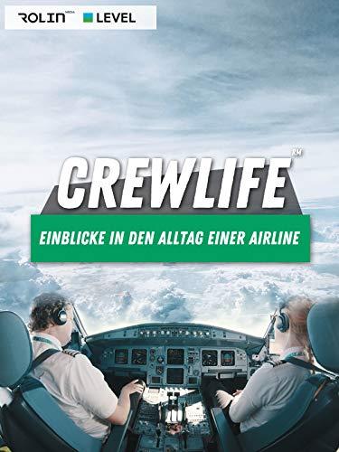 CREWLIFE - Der Alltag einer Airline
