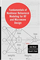 Fundamentals Of Nonlinear Behavioral Modeling For RF And Microwave Design (Artech House Microwave Library (Hardcover))